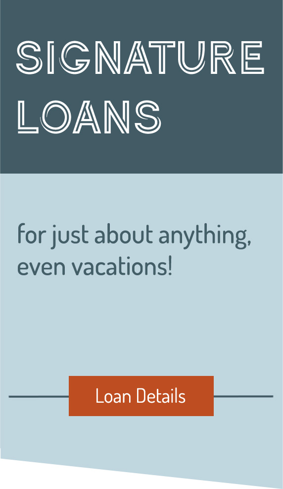 signature loans. for just about anything. even vacations. Loan details.